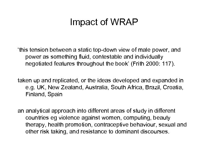 Impact of WRAP 'this tension between a static top-down view of male power, and