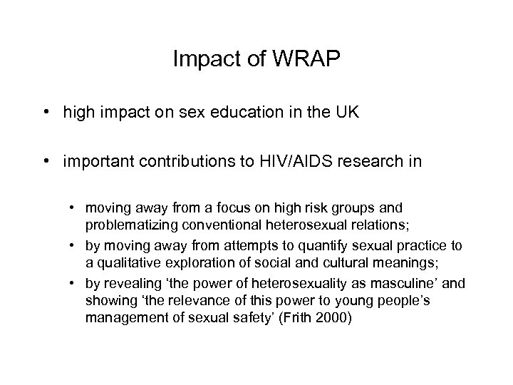Impact of WRAP • high impact on sex education in the UK • important
