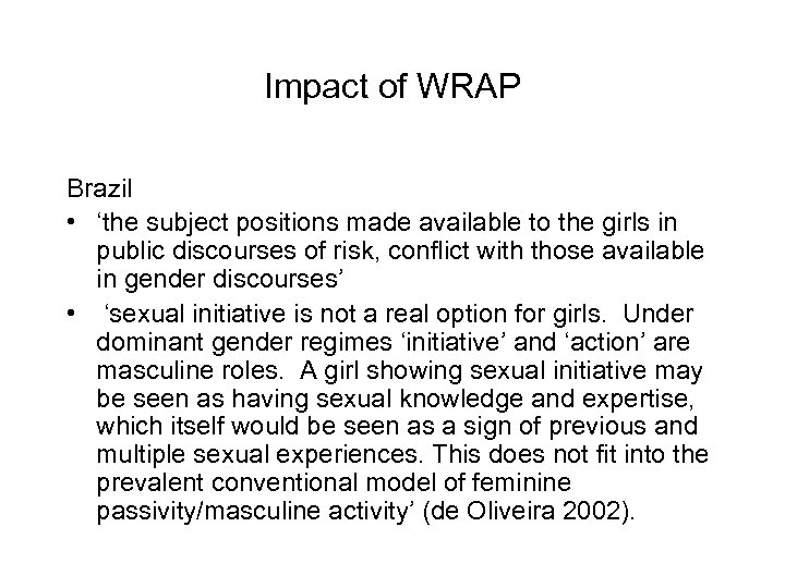 Impact of WRAP Brazil • 'the subject positions made available to the girls in