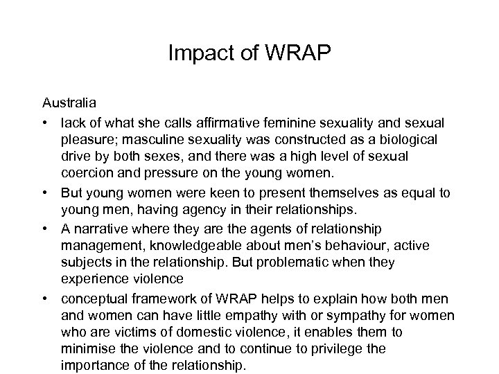 Impact of WRAP Australia • lack of what she calls affirmative feminine sexuality and