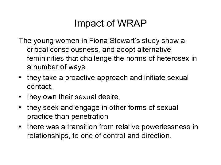 Impact of WRAP The young women in Fiona Stewart's study show a critical consciousness,