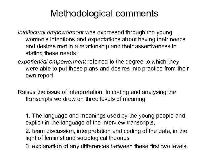 Methodological comments intellectual empowerment was expressed through the young women's intentions and expectations about