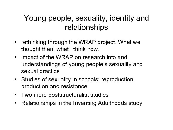 Young people, sexuality, identity and relationships • rethinking through the WRAP project. What we