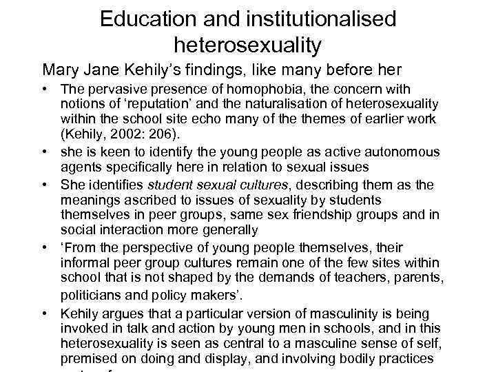 Education and institutionalised heterosexuality Mary Jane Kehily's findings, like many before her • The