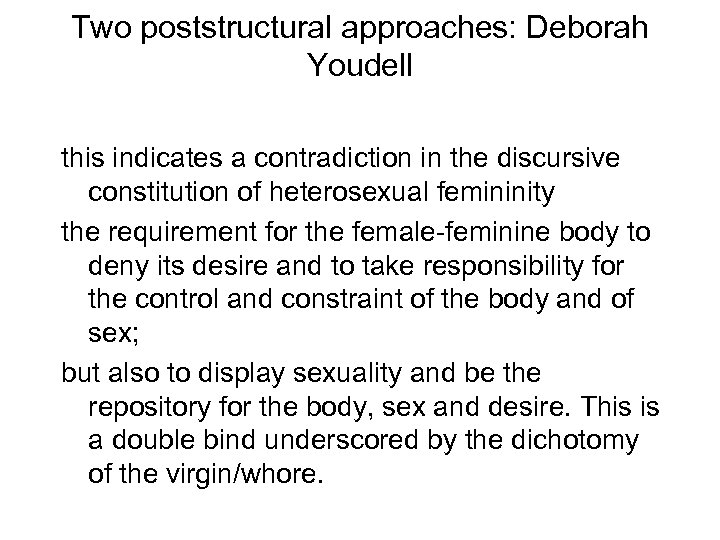 Two poststructural approaches: Deborah Youdell this indicates a contradiction in the discursive constitution of