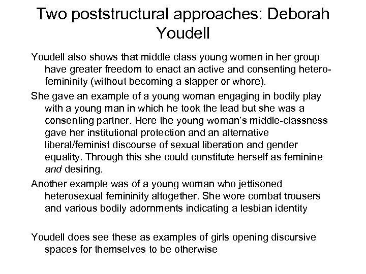 Two poststructural approaches: Deborah Youdell also shows that middle class young women in her