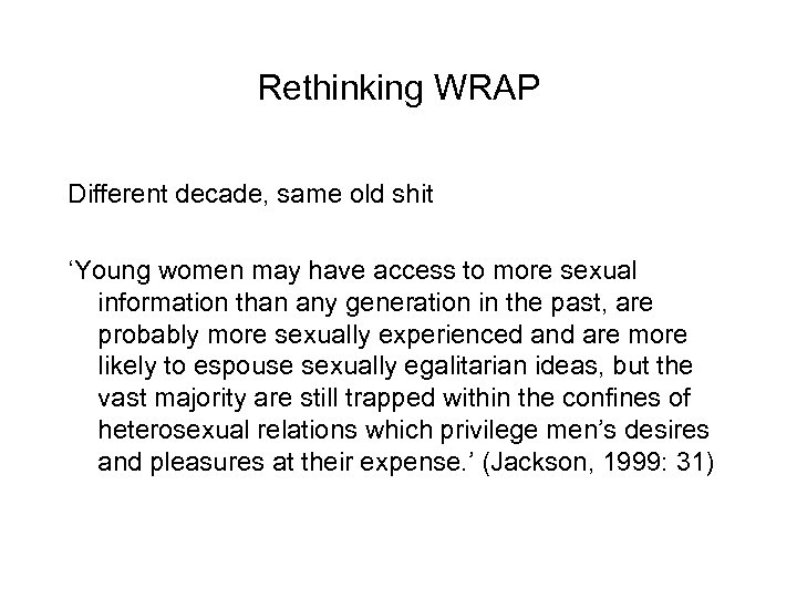 Rethinking WRAP Different decade, same old shit 'Young women may have access to more