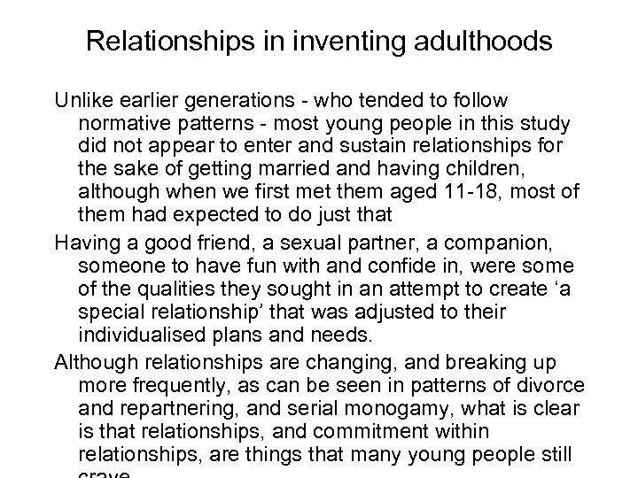Relationships in inventing adulthoods Unlike earlier generations - who tended to follow normative patterns