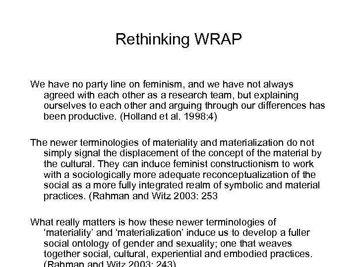 Rethinking WRAP We have no party line on feminism, and we have not always