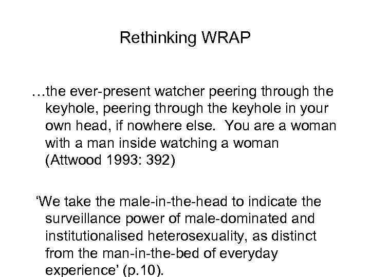 Rethinking WRAP …the ever-present watcher peering through the keyhole, peering through the keyhole in