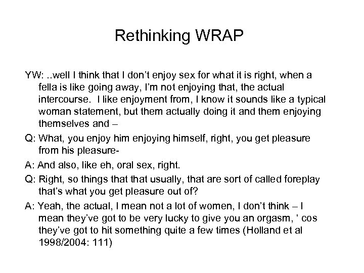 Rethinking WRAP YW: . . well I think that I don't enjoy sex for
