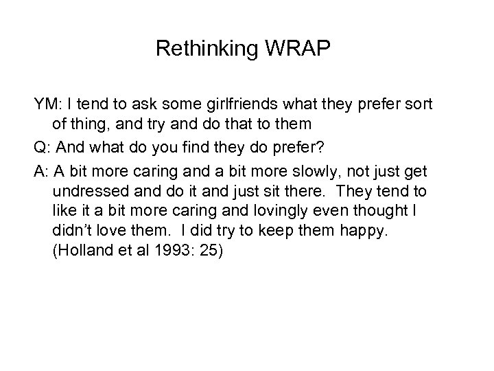 Rethinking WRAP YM: I tend to ask some girlfriends what they prefer sort of