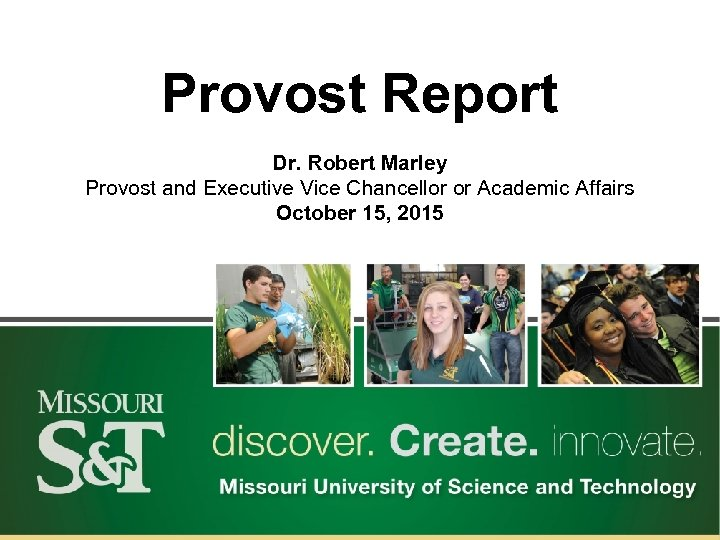 Provost Report Dr. Robert Marley Provost and Executive Vice Chancellor or Academic Affairs October