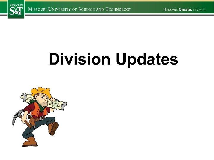 Division Updates