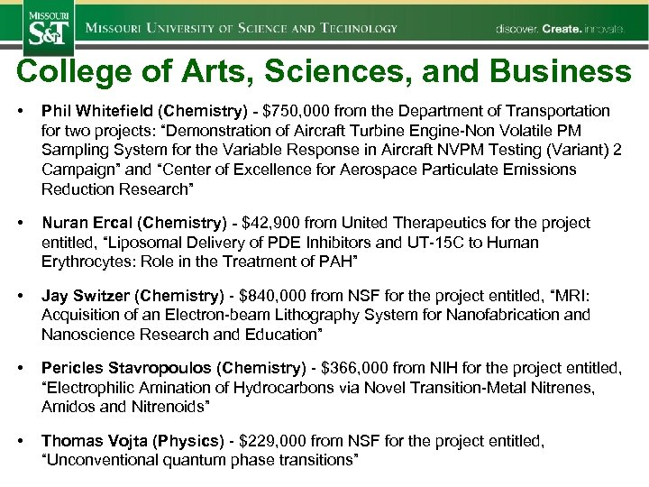 College of Arts, Sciences, and Business • Phil Whitefield (Chemistry) - $750, 000 from