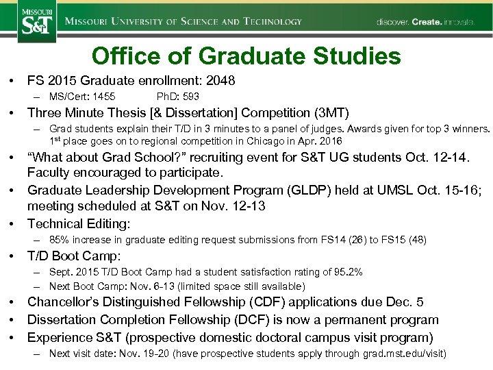 Office of Graduate Studies • FS 2015 Graduate enrollment: 2048 – MS/Cert: 1455 •