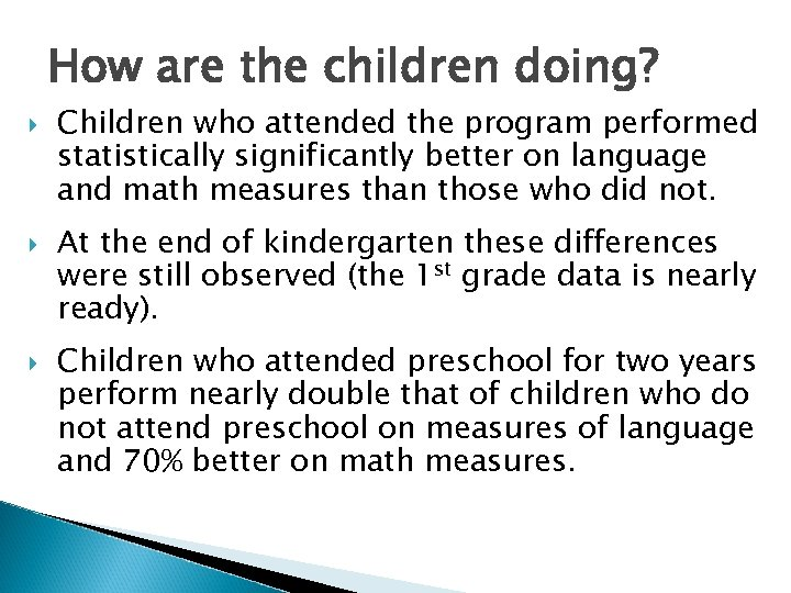 How are the children doing? Children who attended the program performed statistically significantly better
