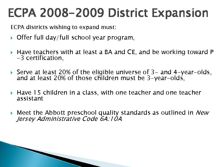 ECPA 2008 -2009 District Expansion ECPA districts wishing to expand must: Offer full day/full