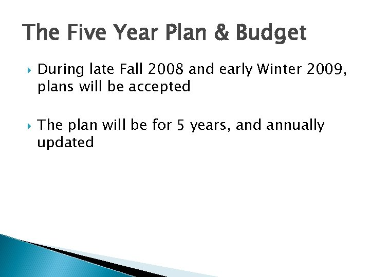 The Five Year Plan & Budget During late Fall 2008 and early Winter 2009,