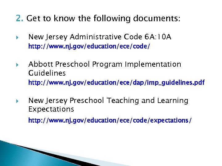 2. Get to know the following documents: New Jersey Administrative Code 6 A: 10
