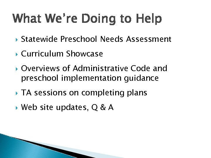 What We're Doing to Help Statewide Preschool Needs Assessment Curriculum Showcase Overviews of Administrative