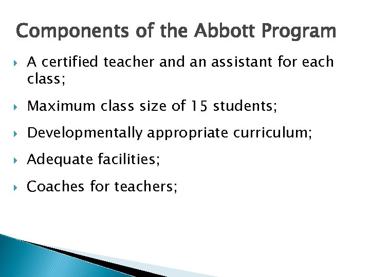 Components of the Abbott Program A certified teacher and an assistant for each class;