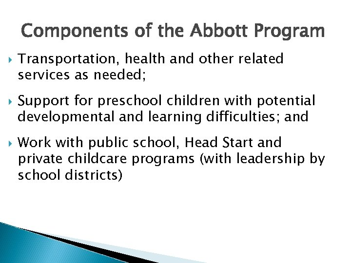 Components of the Abbott Program Transportation, health and other related services as needed; Support