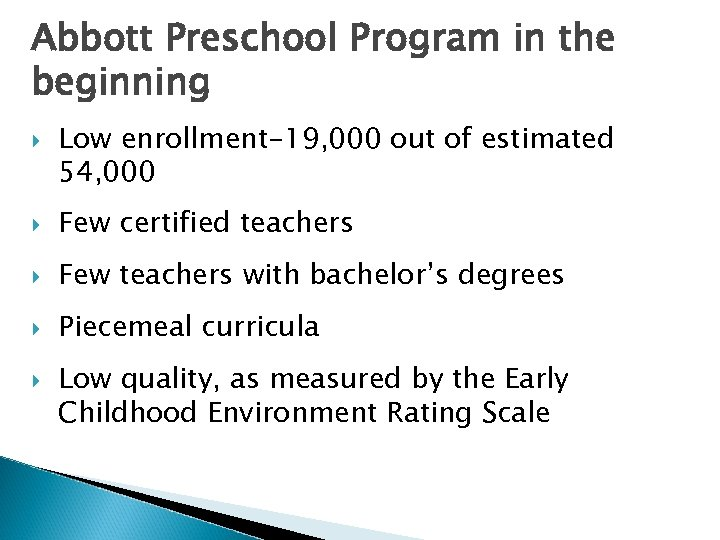 Abbott Preschool Program in the beginning Low enrollment-19, 000 out of estimated 54, 000