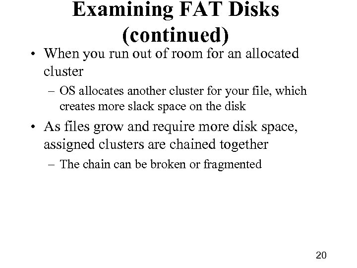 Examining FAT Disks (continued) • When you run out of room for an allocated