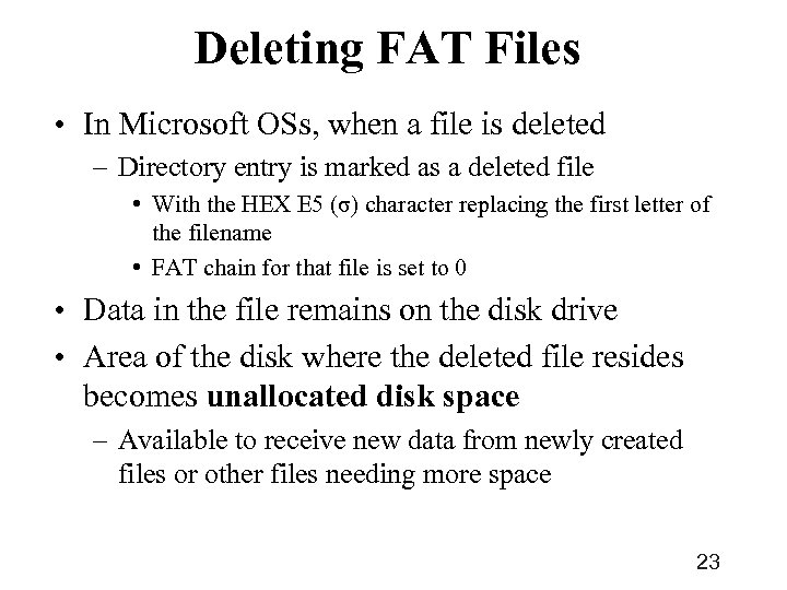 Deleting FAT Files • In Microsoft OSs, when a file is deleted – Directory