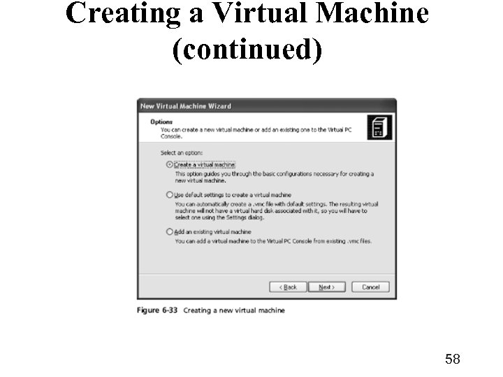 Creating a Virtual Machine (continued) 58