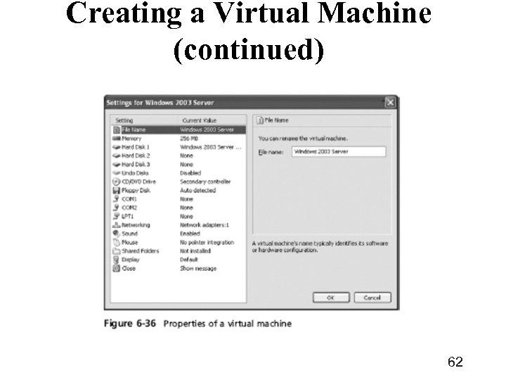 Creating a Virtual Machine (continued) 62