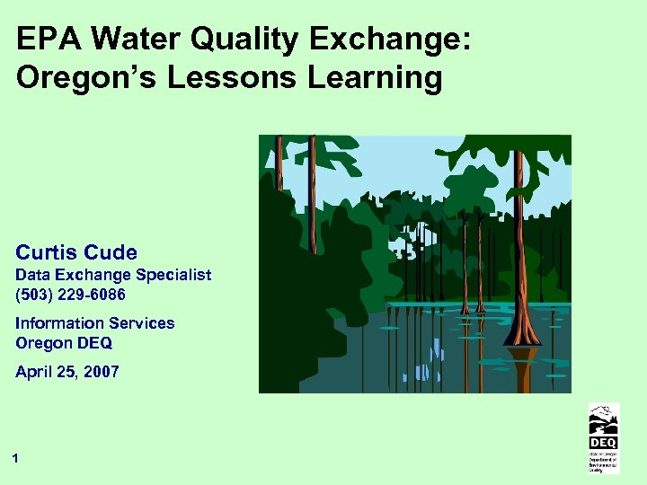 EPA Water Quality Exchange: Oregon's Lessons Learning Curtis Cude Data Exchange Specialist (503) 229