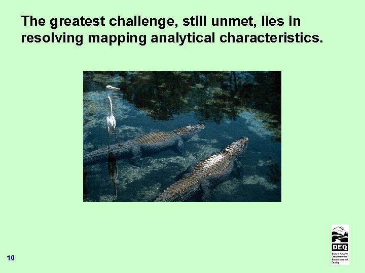 The greatest challenge, still unmet, lies in resolving mapping analytical characteristics. 10