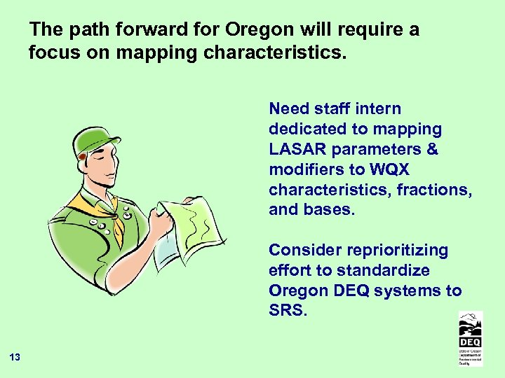 The path forward for Oregon will require a focus on mapping characteristics. Need staff