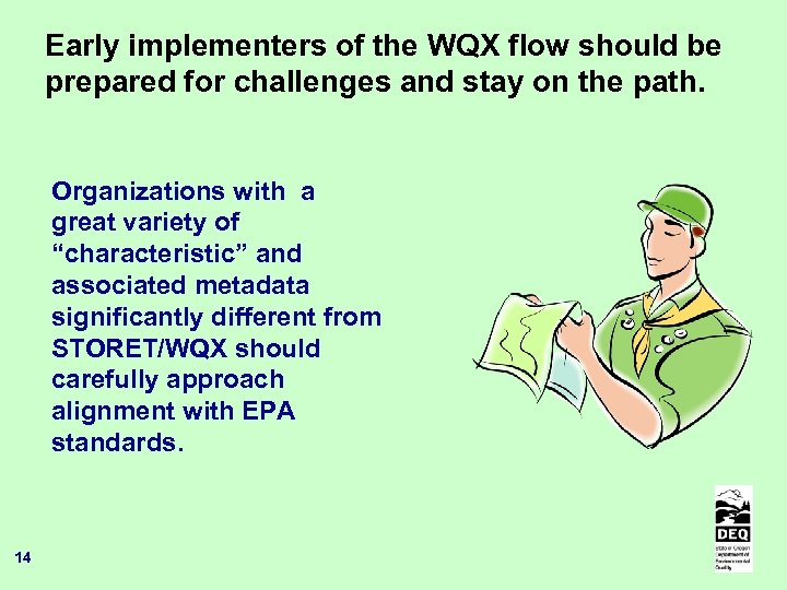 Early implementers of the WQX flow should be prepared for challenges and stay on