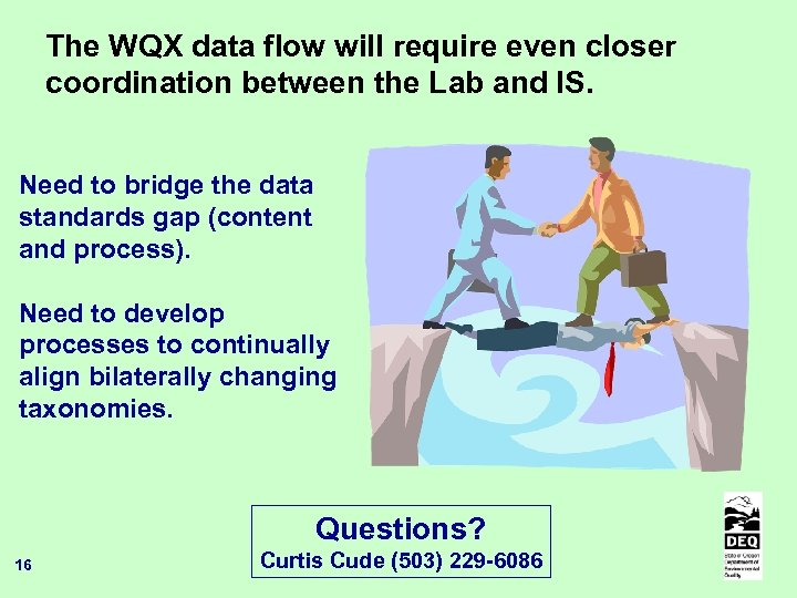 The WQX data flow will require even closer coordination between the Lab and IS.
