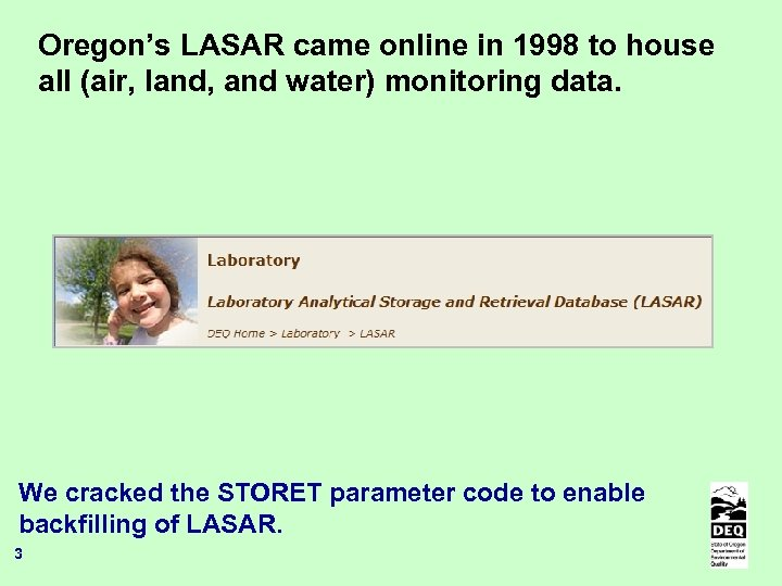 Oregon's LASAR came online in 1998 to house all (air, land, and water) monitoring