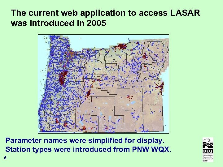 The current web application to access LASAR was introduced in 2005 Parameter names were