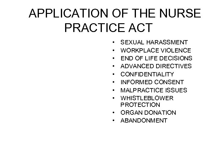 APPLICATION OF THE NURSE PRACTICE ACT • • SEXUAL HARASSMENT WORKPLACE VIOLENCE END OF