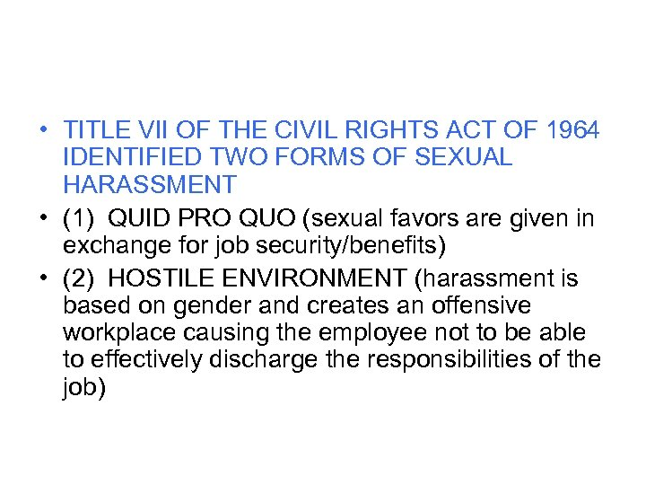 • TITLE VII OF THE CIVIL RIGHTS ACT OF 1964 IDENTIFIED TWO FORMS