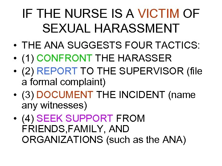 IF THE NURSE IS A VICTIM OF SEXUAL HARASSMENT • THE ANA SUGGESTS FOUR