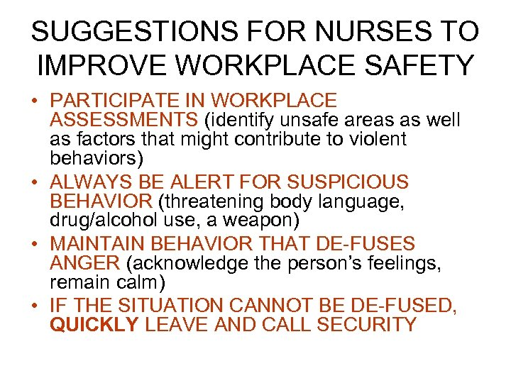 SUGGESTIONS FOR NURSES TO IMPROVE WORKPLACE SAFETY • PARTICIPATE IN WORKPLACE ASSESSMENTS (identify unsafe