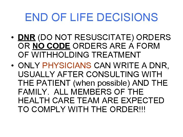 END OF LIFE DECISIONS • DNR (DO NOT RESUSCITATE) ORDERS OR NO CODE ORDERS