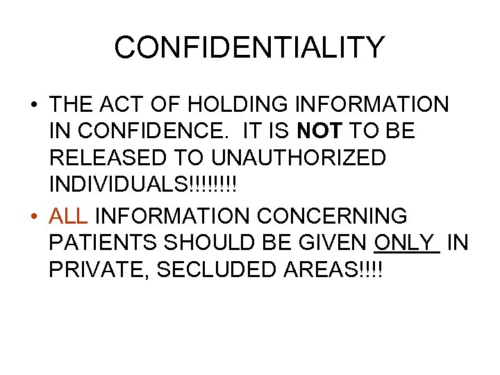 CONFIDENTIALITY • THE ACT OF HOLDING INFORMATION IN CONFIDENCE. IT IS NOT TO BE