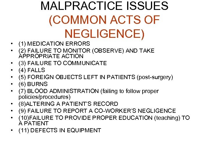 MALPRACTICE ISSUES (COMMON ACTS OF NEGLIGENCE) • (1) MEDICATION ERRORS • (2) FAILURE TO