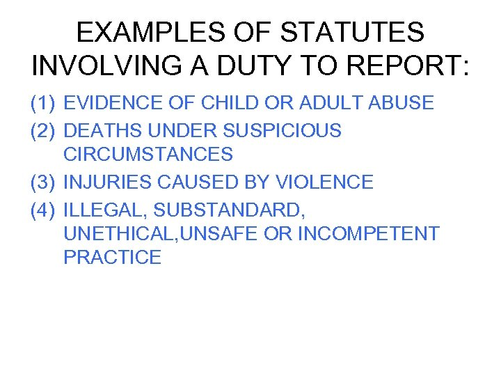 EXAMPLES OF STATUTES INVOLVING A DUTY TO REPORT: (1) EVIDENCE OF CHILD OR ADULT