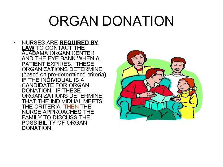 ORGAN DONATION • NURSES ARE REQUIRED BY LAW TO CONTACT THE ALABAMA ORGAN CENTER