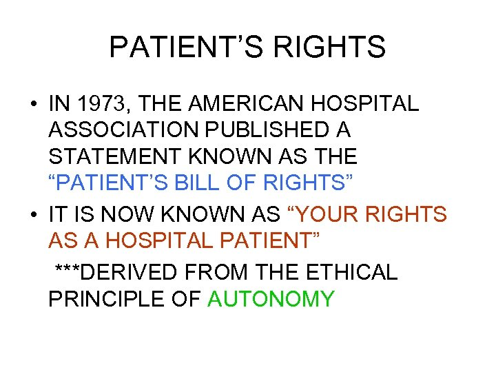 PATIENT'S RIGHTS • IN 1973, THE AMERICAN HOSPITAL ASSOCIATION PUBLISHED A STATEMENT KNOWN AS