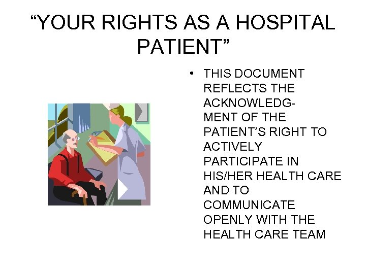 """YOUR RIGHTS AS A HOSPITAL PATIENT"" • THIS DOCUMENT REFLECTS THE ACKNOWLEDGMENT OF THE"